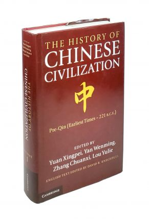 The History of Chinese Civilization: Volume 1: Pre-Qin (Earliest Times - 221 B.C.E.). Yuan...