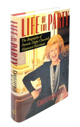 Life of the Party: The Biography of Pamela Digby Churchill Hayward Harriman. Christopher Ogden