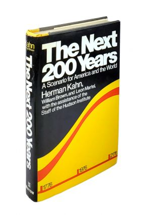 The Next 200 Years: A Scenario for America and the World. Herman Kahn, William Brown, Leon Martel