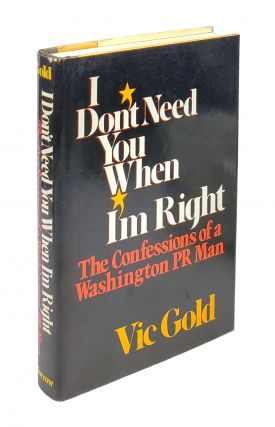 I Don't Need You When I'm Right. Vic Gold