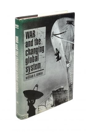 War and the Changing Global System. William K. Domke