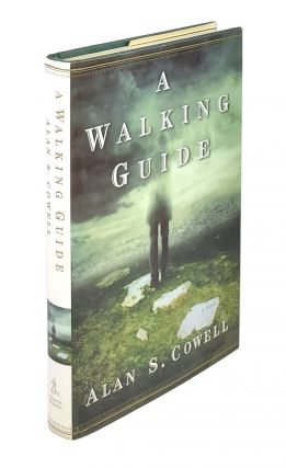 A Walking Guide: A Novel. Alan S. Cowell