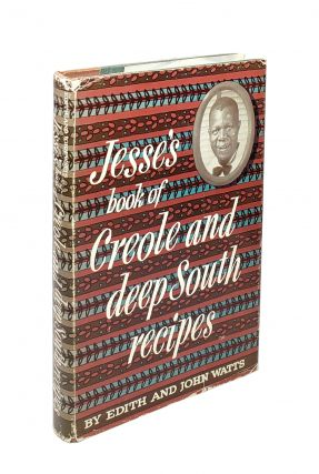 Jesse's Book of Creole and Deep South Recipes. Jesse Willis Lewis, Edith Watts, John Watts