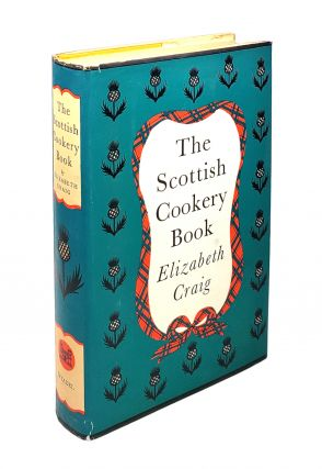The Scottish Cookery Book. Elizabeth Craig