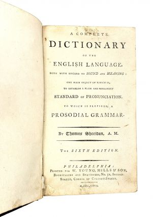 A Complete Dictionary of the English Language, Both With Regard to Sound and Meaning: One Main Object of Which Is, to Establish a Plain and Permanent Standard of Pronunciation. to Which Is Prefixed, a Prosodial Grammar