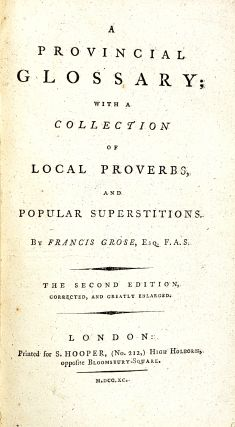 A Provincial Glossary; with a Collection of Local Proverbs, and Popular Superstitions