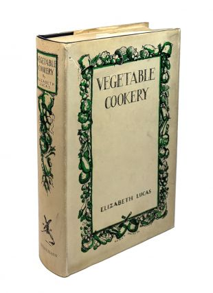 Vegetable Cookery. Elizabeth Lucas