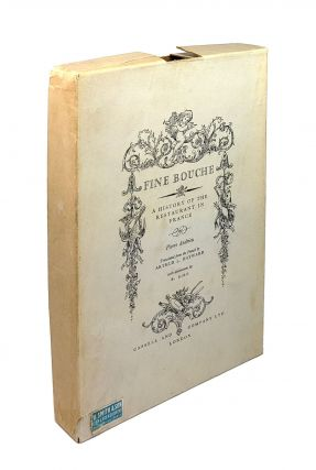 Fine Bouche: A History of the Restaurant in France. Pierre Andrieu, Arthur L. Hayward, B. Biro,...
