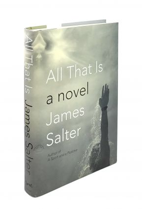 All That Is: A Novel. James Salter