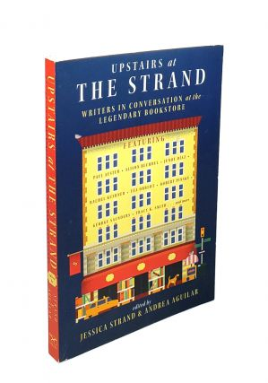 Upstairs at The Strand: Writers in Conversation at the Legendary Bookstore. Jessica Strand,...