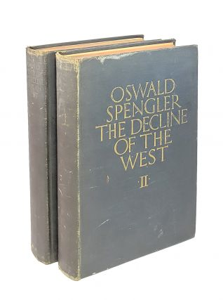 The Decline of the West [Two Volumes]. Oswald Spengler, Charles Francis Atkinson, trans