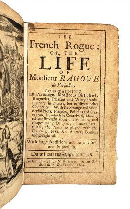 The French Rogue: or, the Life of Monsieur Ragoue de Versailles. Containing His Parentage, Monstrous Birth, Early Rogueries...All Very Comical and Delightful