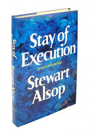 Stay of Execution: A Sort of Memoir. Stewart Alsop