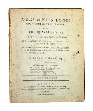 Odes to Kien Long, The Present Emperor of China; with The Quakers, a Tale; To a Fly, Drowned in a Bowl of Punch; Ode to MacManus, Townsend, and Jealous, the Thief-Takers; to Caelia--To a Pretty Milliner--To the Fleas of Teneriffe--to Sir William Hamilton--To My Candle, &c. &c. &c.