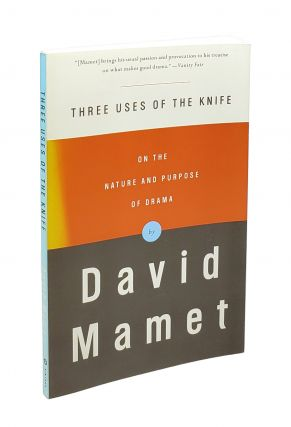 Three Uses of the Knife: On the Nature and Purpose of Drama. David Mamet