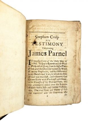 A Collection of the Several Writings Given Forth from the Spirit of the Lord Through That Meek, Patient, and Suffering Servant of God, James Parnel, Who, Though a Young Man, Bore a Faithful Testimony for God and Dyed a Prisoner Under the Hands of a Persecuting Generation in Colchester Castle in the Year 1656