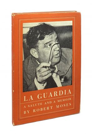 La Guardia: A Salute and a Memoir. Robert Moses