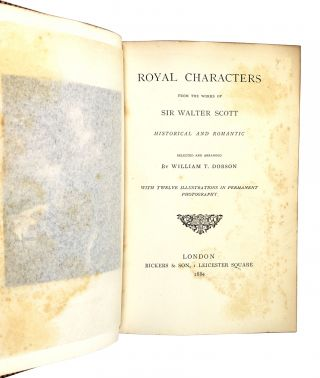 Royal Characters From the Works of Sir Walter Scott: Historical and Romantic