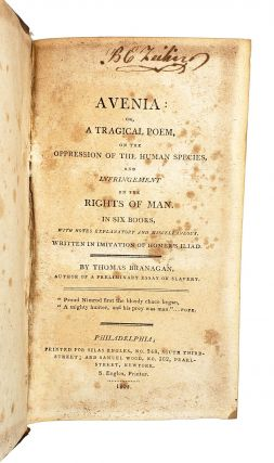 Avenia: Or, a Tragical Poem, on the Oppression of the Human Species, and Infringement of the Rights of Man. In Six Books, with Notes Explanatory and Miscellaneous. Written in Imitation of Homer's Iliad.