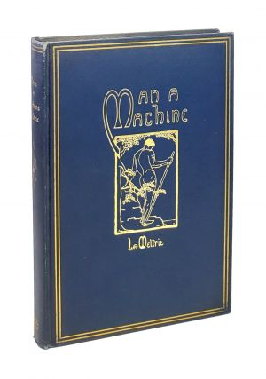 "Man A Machine: Including Frederick the Great's ""Eulogy"" on la Mettrie and Extracts from la..."