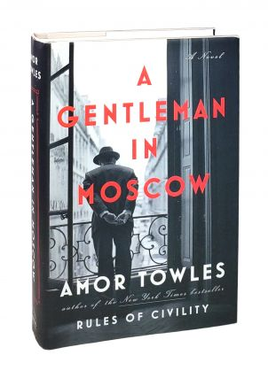 A Gentleman in Moscow: A Novel. Amor Towles