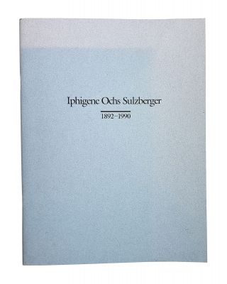 Iphigene: Memoirs of Iphigene Ochs Sulzberger of the New York Times Family as Told to Her Granddaughter Susan W. Dryfoos; With Memorial Service Program