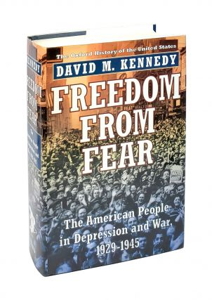 Freedom From Fear: The American People in Depression and War, 1929 to 1945. David M. Kennedy