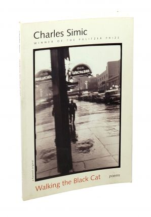 Walking the Black Cat: Poems. Charles Simic