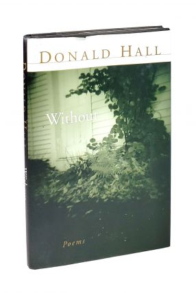 Without: Poems. Donald Hall