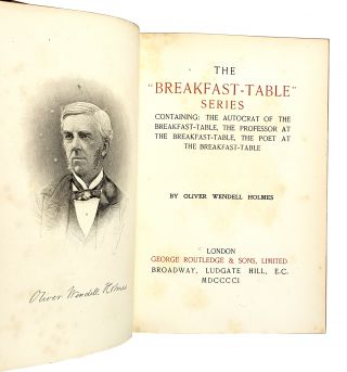 """The """"Breakfast-Table Series""""; Containing: The Autocrat of the Breakfast-Table, The Professor at the Breakfast-Table, The Poet at the Breakfast-Table"""