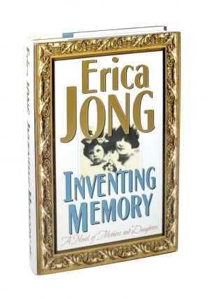 Inventing Memory: A Novel of Mothers and Daughters. Erica Jong