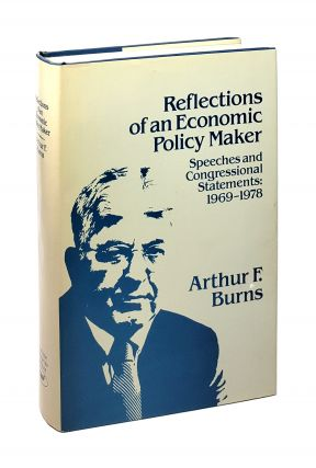Reflections of an Economic Policy Maker: Speeches and Congressional Statements: 1969-1978....