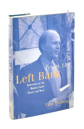 From the Left Bank: Reflections on the Modern French Theater and Novel. Tom Bishop
