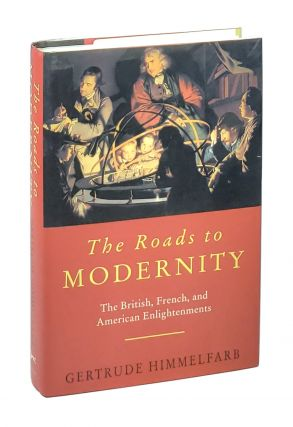 The Roads to Modernity: The British, French, and American Enlightenments. Gertrude Himmelfarb