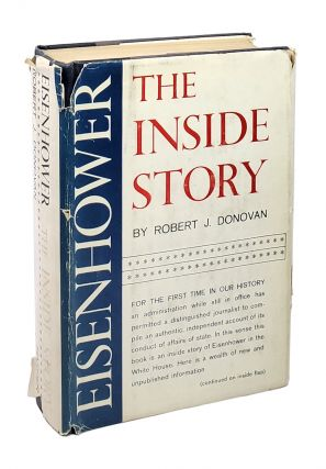 Eisenhower: The Inside Story [Inscribed to William Safire]. Robert J. Donovan
