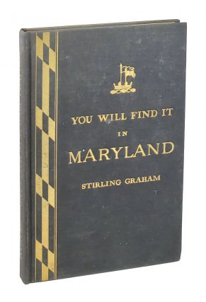 You Will Find It in Maryland. Stirling Graham, Helene Goldsborough Graham