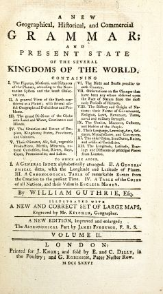 A New Geographical, Historical, and Commercial Grammar; And Present State Of The Several Kingdoms Of The World [Volume II]
