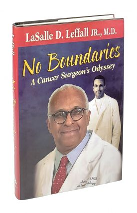 No Boundaries: A Cancer Surgeon's Odyssey [Inscribed to William Safire]. LaSalle D. Leffall Jr