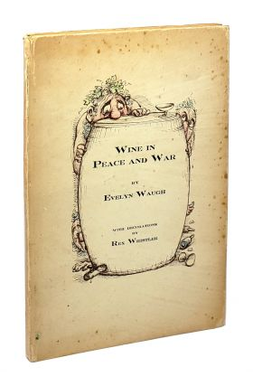 Wine In Peace and War. Evelyn Waugh, Rex Whistler