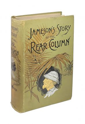The Story of the Rear Column of the Emin Pasha Relief Expedition. James S. Jameson