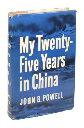 My Twenty-Five Years in China. John B. Powell