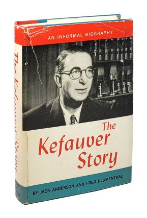 The Kefauver Story [Signed by Kefauver]. Jack Anderson, Fred Blumenthal