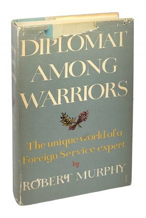 Diplomat Among Warriors [Signed with Letters]. Robert Murphy