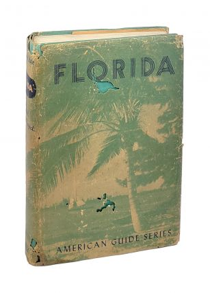 Florida: A Guide to the Southernmost State. Federal Writers' Project of the Work Projects...