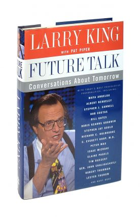 Future Talk: Conversations About Tomorrow With Today's Most Provocative Personalities [Inscribe...