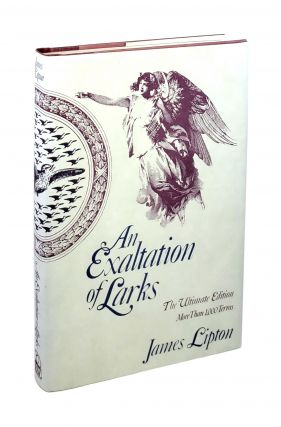 An Exaltation of Larks: The Ultimate Edition. James Lipton