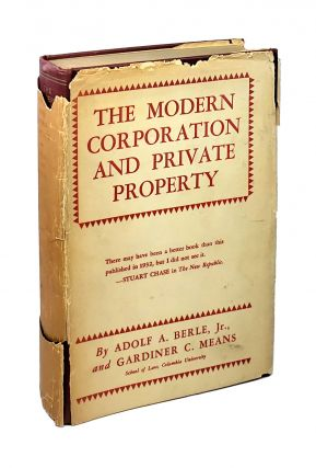 The Modern Corporation and Private Property. Adolf A. Berle Jr., Gardiner C. Means
