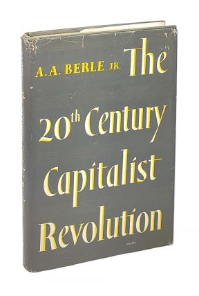 The 20th Century Capitalist Revolution. Adolf A. Berle Jr