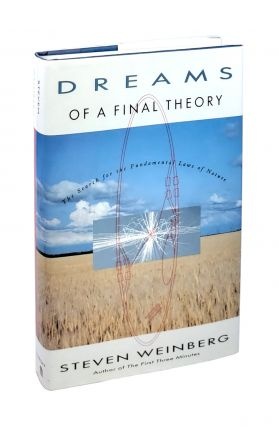 Dreams of a Final Theory [Inscribed to William Safire]. Steven Weinberg