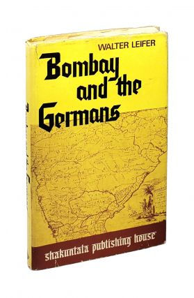 Bombay and the Germans. Walter Leifer